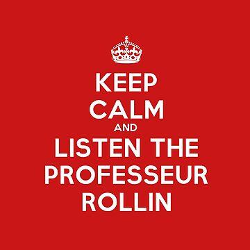 Keep calm and listen to Professor Rollin by DiesIraeKaa