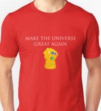 Make the Universe Great Again Thanos Infinity Gauntlet Unisex T-Shirt