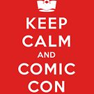 Keep Calm and Comic Con! by Earth2Kim