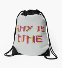 Why is Time Drawstring Bag