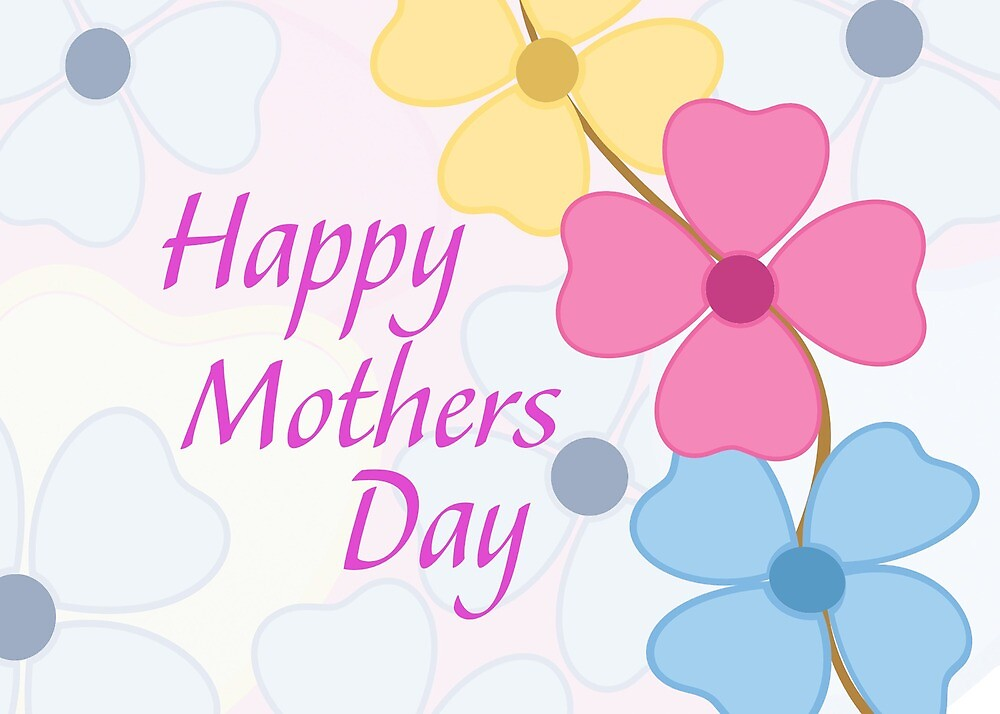 """Isn't Everyday """"Mother's Day""""? by Chiwow-Media"""