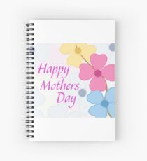 "Isn't Everyday ""Mother's Day""? Spiral Notebook"