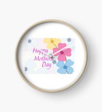 "Isn't Everyday ""Mother's Day""? Clock"