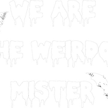 We are the weirdos mister V. 2 by princessbedelia