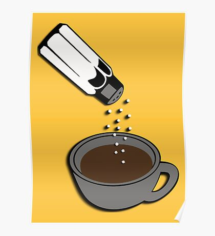 Salty coffee... Poster