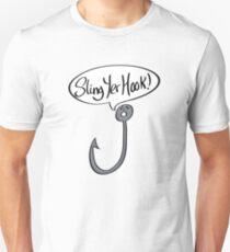 Sling Yer Hook Funny Slogan Cartoon Unisex T-Shirt