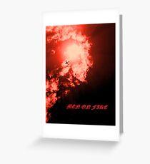 Men on Fire II Greeting Card