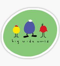 big wide world Sticker