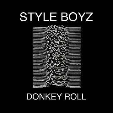 Style Boyz Donkey Roll Unknown Pleasures by congohammer