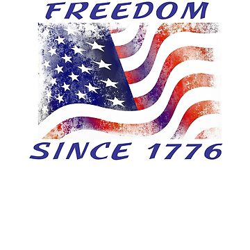 Freedom Since 1776 USA Patriotic Tee and Things by Rightbrainwoman