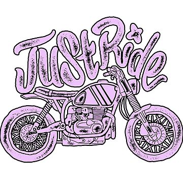 Just Ride Motorcycle by CartezAugustus