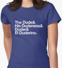 The Dude, His Dudeness Women's Fitted T-Shirt