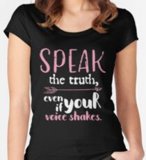 """Speak The Truth Even if Your Voice Shakes Funny Gift of Empowerment T-Shirt Gift: """"Speak The Truth"""" 