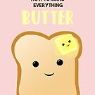 You know how to make everything BUTTER by JustTheBeginning-x (Tori)