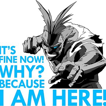 All Might - It's fine now! Why? Because I am here! - Grayscale by Nagromxela