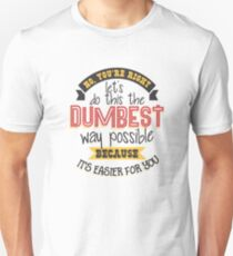 Funny Dumb Gift - Sarcasm Dumbest Way Possible Unisex T-Shirt