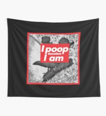 Poopreme - I poop therefore I am Wall Tapestry