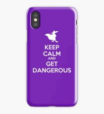KEEP CALM AND GET DANGEROUS iPhone Case/Skin
