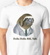 Dollar Dollar Bill B) Unisex T-Shirt