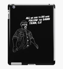 Follow The Damn Train, CJ! (White) iPad Case/Skin