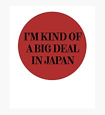 Big Deal In Japan Art Sarcastic Joke Funny Photographic Print