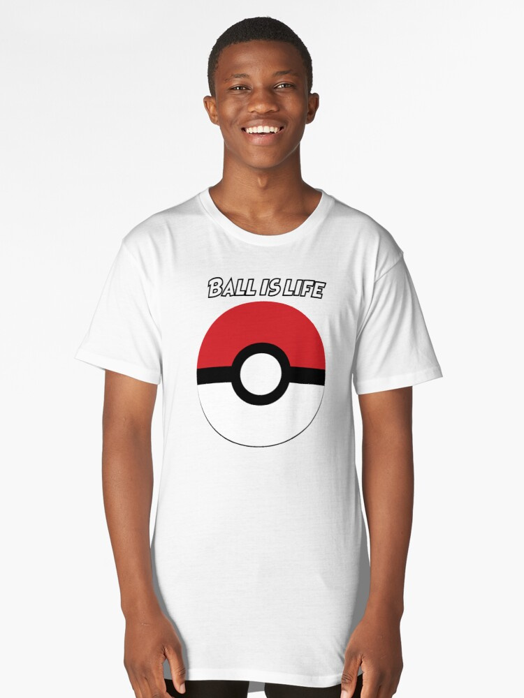 Ball is Life- Pokemon Long T-Shirt Front