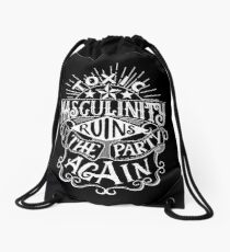 Toxic masculinity ruins the party again - My Favorite Murder Drawstring Bag