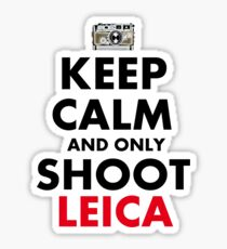 Keep Calm and Only Shoot Leica Sticker