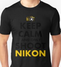 Keep Calm and Only Shoot Nikon Unisex T-Shirt