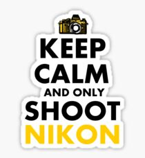 Keep Calm and Only Shoot Nikon Sticker