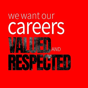 We want our careers valued and respected by LisaLiza