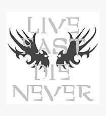 LIVE FAST, DIE NEVER. Photographic Print