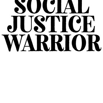 Social Justice Warrior | Feminist Protest Politics by RoadRescuer