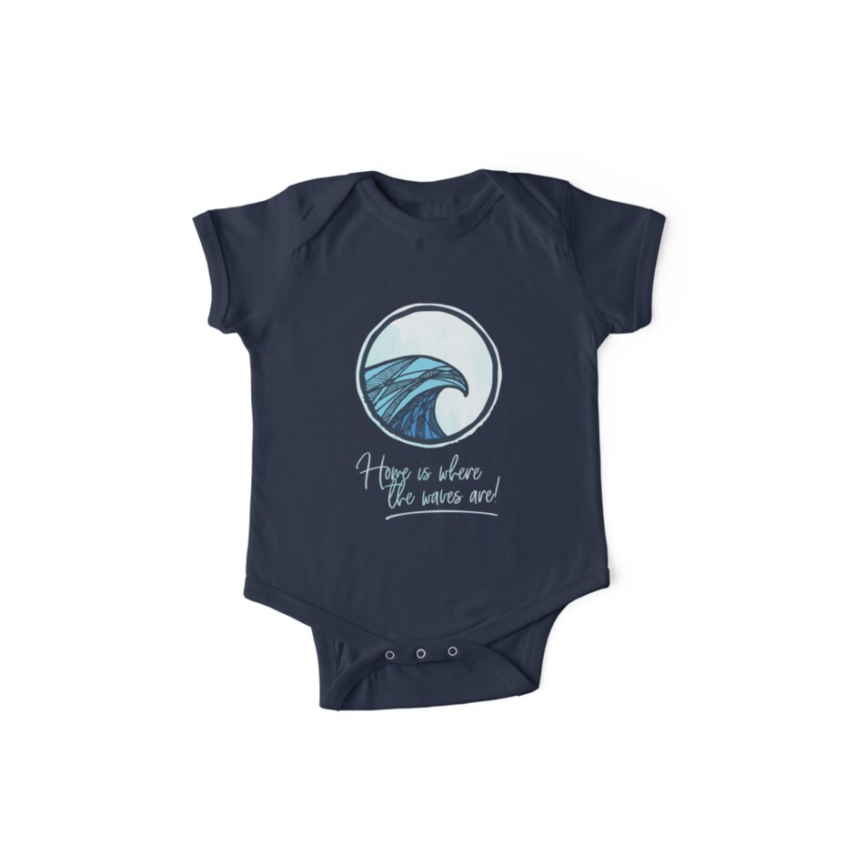 Home Is Where The Waves Are Surf Quotes One Piece Short Sleeve