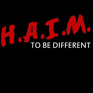 H.A.I.M. to be different by stevencraigart