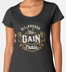 All Aboard The Gain Train Women's Premium T-Shirt