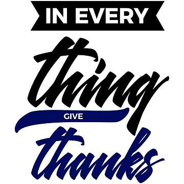 In Everything, Give Thanks by seanicasia