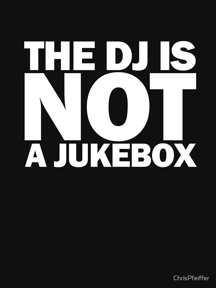 NOT A JUKEBOX by ChrisPfeiffer