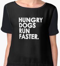 Hungry Dogs Run Faster Chiffon Top
