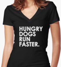 Hungry Dogs Run Faster Women's Fitted V-Neck T-Shirt
