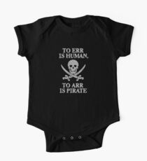 To Err Is Human To Arr Is Pirate One Piece - Short Sleeve