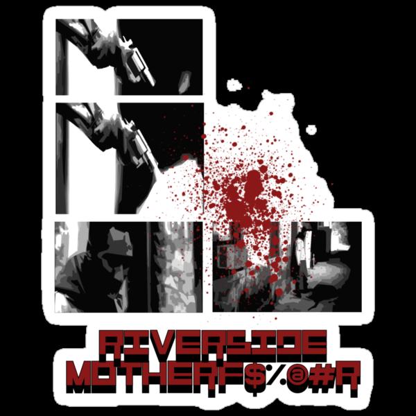 Riverside Motherfucker! by michaelpassa
