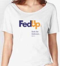 Fed Up?...Seek the Deliverer, Matthew 7:7 Women's Relaxed Fit T-Shirt