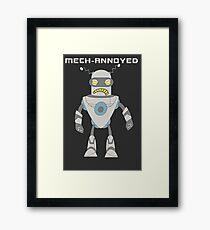 Mech-Annoyed Funny Robot Framed Print