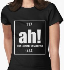 Ah The Element Of Surprise Funny Science Geek Tee Periodic Table Science T-Shirts Women's Fitted T-Shirt