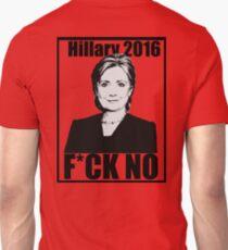 Hillary 2016- F*CK NO T-Shirt