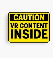 CAUTION - VR Content inside Canvas Print
