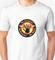 No Uranium No Weapons No Waste Unisex T-Shirt