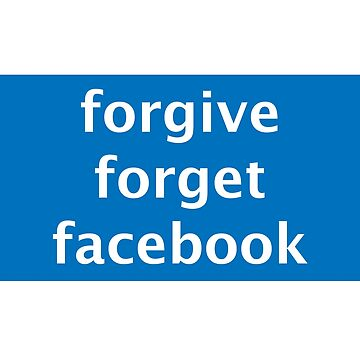 Forgive Forget Facebook by jameelhye1