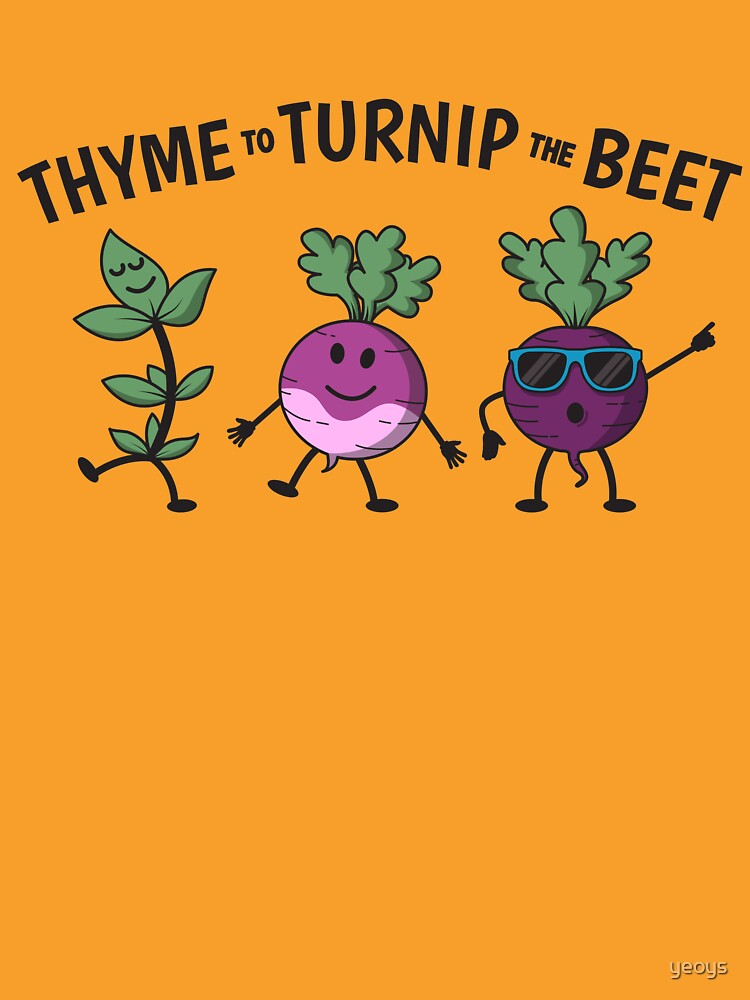 Thyme To Turnip The Beet - Funny Gardening Gift von yeoys